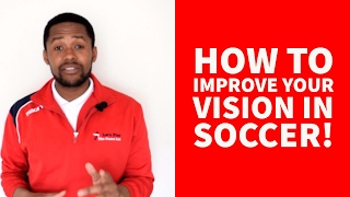 How to improve your vision in soccer!