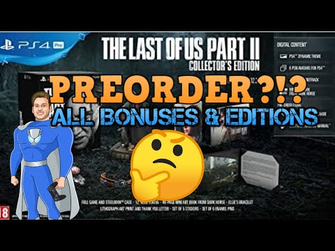 Last Of Us Part 2: All Preorder Bonuses And Editions! Should You Preorder?