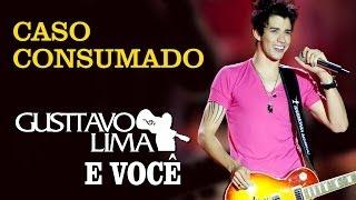 Смотреть клип Gusttavo Lima - Caso Consumado