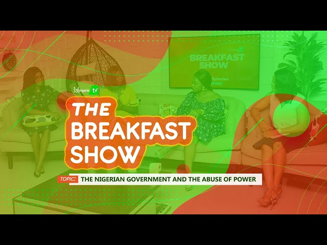 THE NIGERIAN GOVERNMENT AND THE ABUSE OF POWER