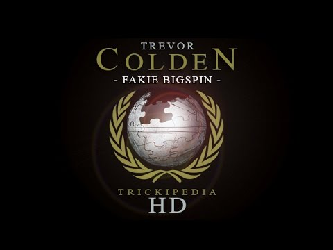 Trevor Colden: Trickipedia - Fakie Bigspin