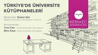 Kebikeç Online / Türkiye'de Üniversite Kütüphaneleri