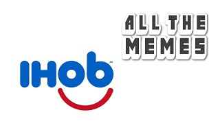 IHOb - All The Memes