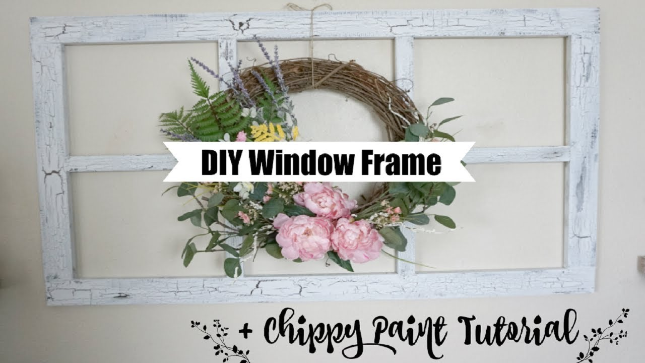 Diy Window Frame Chippy Paint Technique Momma From Scratch Youtube