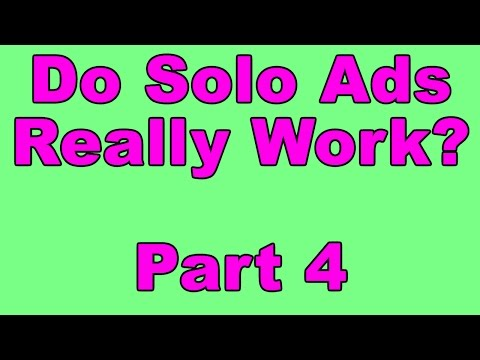 Internet Marketing Tip #55 do solo ads really work? Part 4