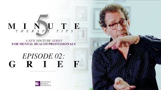 5 Minute Therapy Tips - Episode 02: Grief