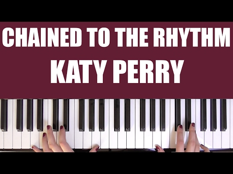 HOW TO PLAY: CHAINED TO THE RHYTHM - KATY PERRY