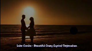 Luke Combs  - Beautiful Crazy (Lyrics Terjemahan) Video