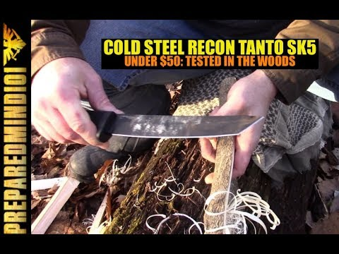 Cold Steel Recon Tanto SK-5: (Under $50) Woods Test - Preparedmind101