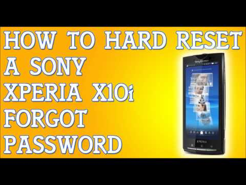 Forgot Password To Sony Ericsson Xperia X10i How To Hard Reset