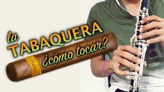 ¿Cómo tocar? La Tabaquera -Clarinete/ Au Music