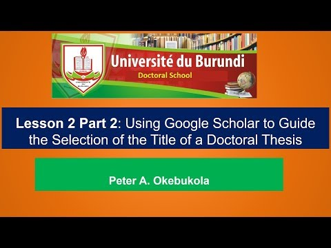 Use of Google Scholar to Guide Selection of Title for Doctoral Thesis  Peter A  Okebukola