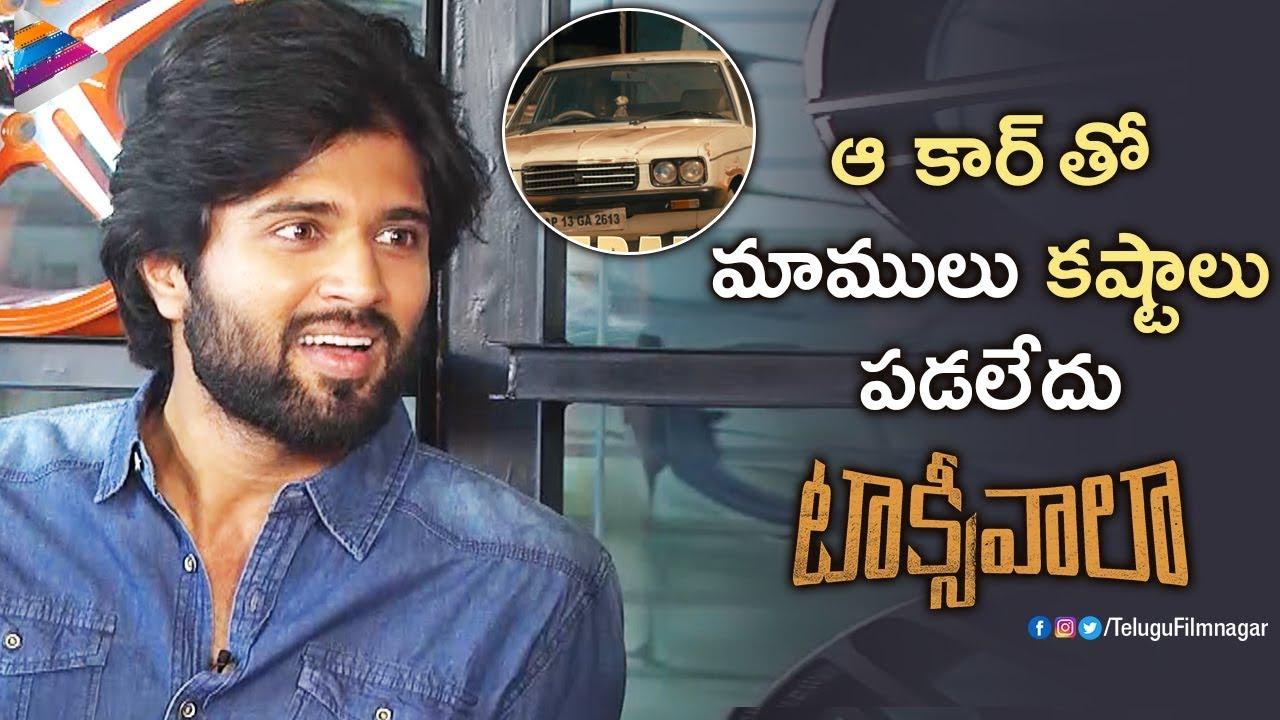 Vijay Deverakonda About Taxiwaala Car Taxiwaala Movie Interview