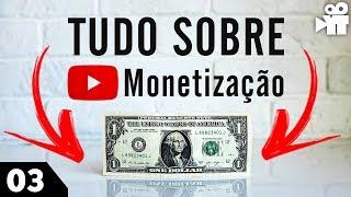 Monetização no youtube |  O guia completo para você entender tudo - Ep.03