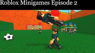 Roblox minigames episode 2
