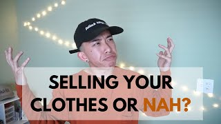 DO YOU SELL YOUR CLOTHES OR NAH?