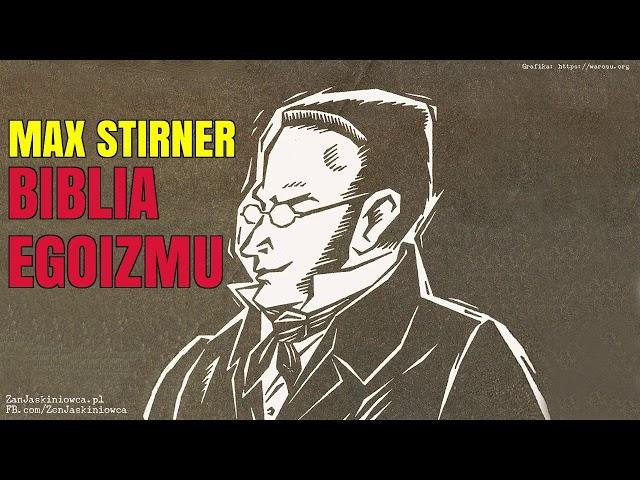 Max Stirner czyli ekstremalny indywidualizm i biblia egoizmu - Rafal Mazur ZenJaskiniowca.pl