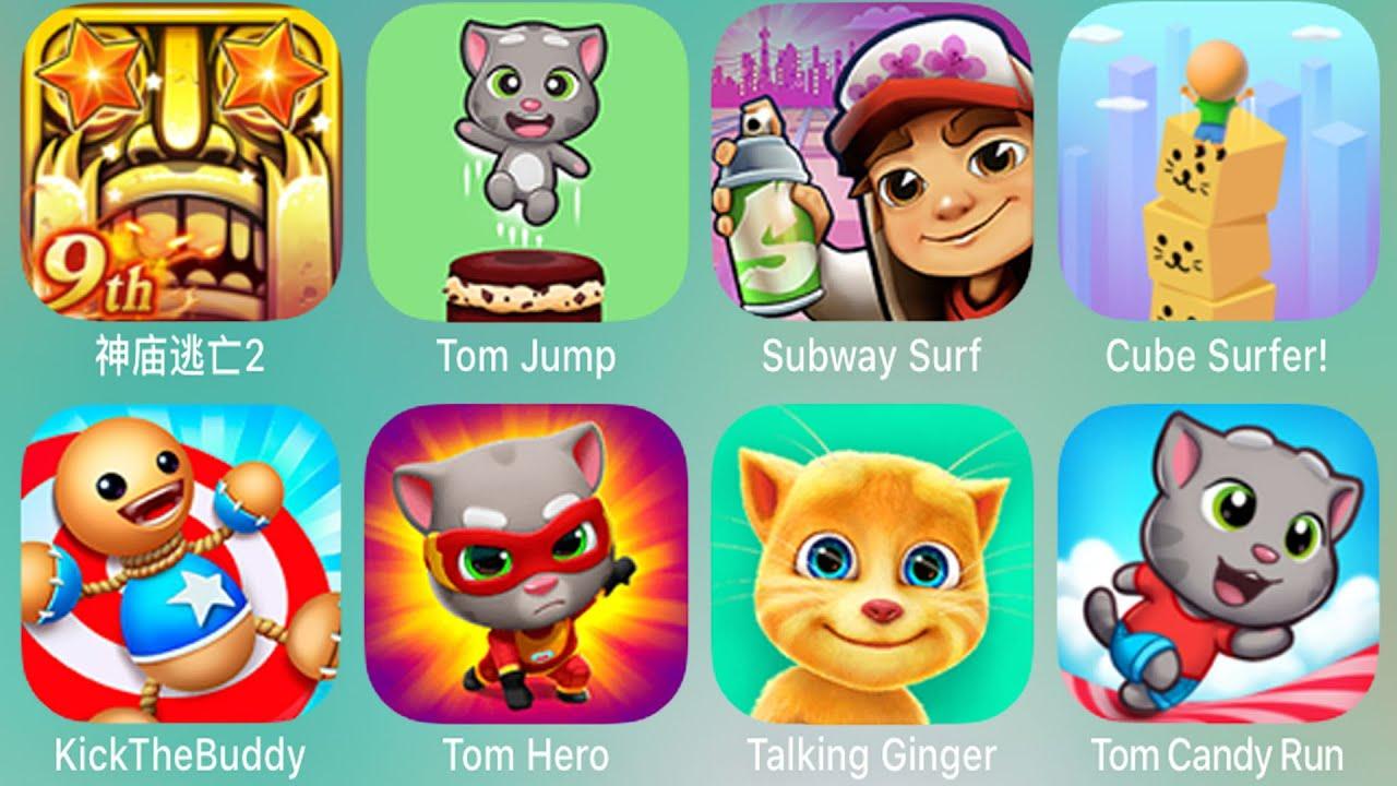 Tom Jump,Subway,Surf,Cube Surfer!,Kick The Buddy,Tom Hero,Talking Ginger,Tom Candy Run