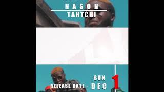 NASON - TAHTCHI - TEASER - OKEN SHOTS