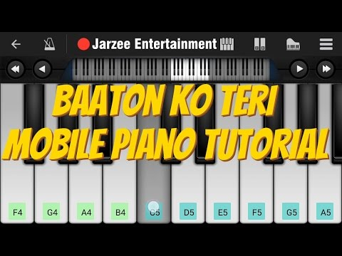 Baaton Ko Teri (Arijit Singh) - Easy Mobile Perfect Piano Tutorial