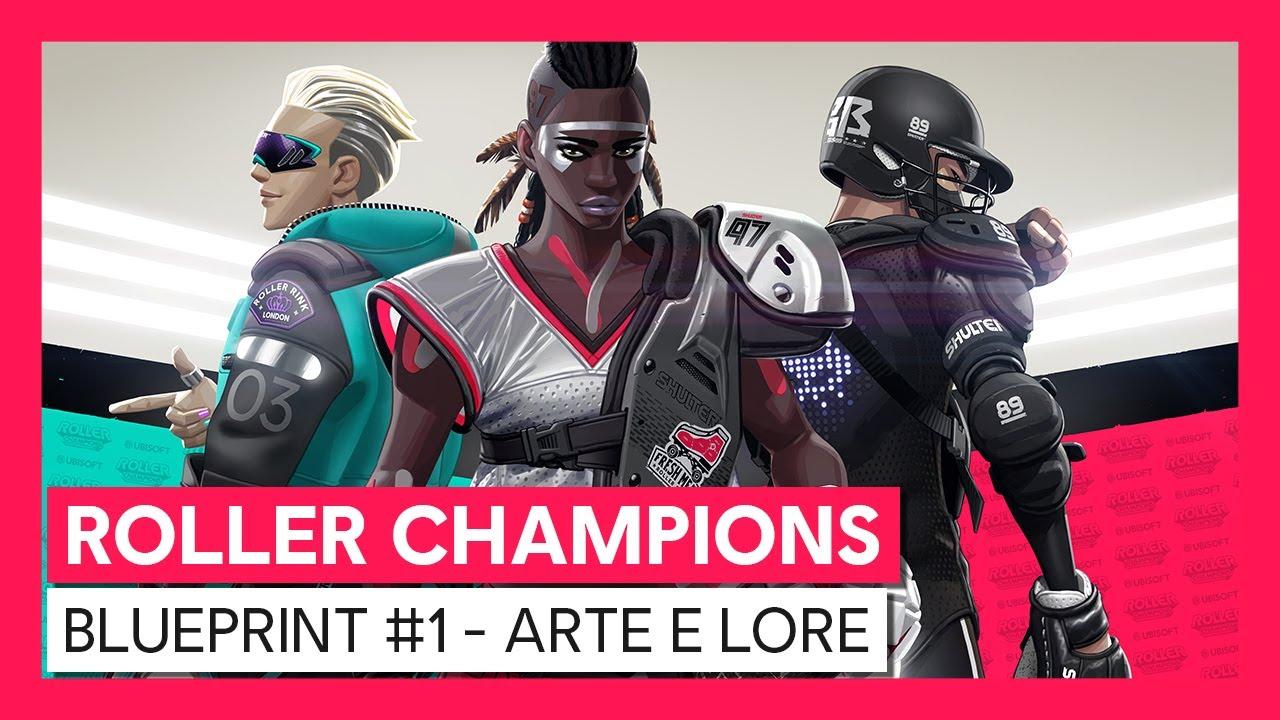 ROLLER CHAMPIONS - Blueprint Video #1 - Arte e  Lore