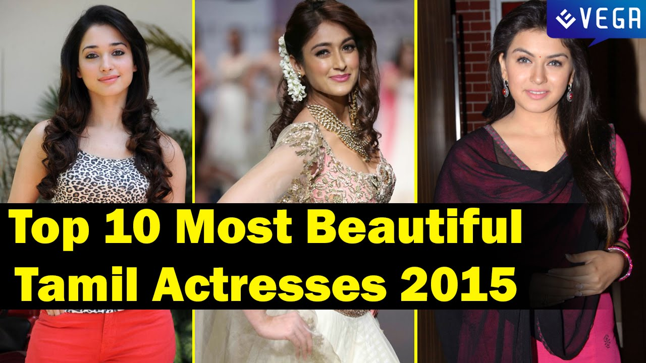 Top 10 Most Beautiful Hottest Tamil Actresses 2015 Youtube