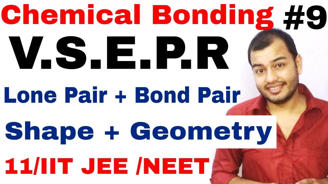 11 Chap 4 | Chemical Bonding 09 | VSEPR theory | Shapes of Molecules |  Geometry , Hybridisation ,etc