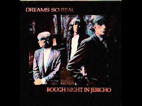 Dreams So Real - Rough Night In Jericho