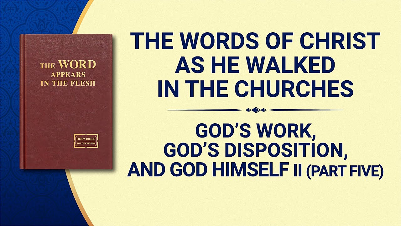 "The Word of God | ""God's Work, God's Disposition, and God Himself II"" (Part Five)"