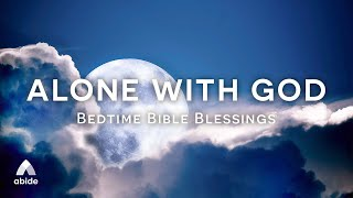 ALONE with GOD Bedтime Bible Blessings with Calming Music | Bible Stories & Bible Verses For Sleep
