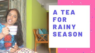 ഒരു മഴക്കാല ചായ/A Special Tea For Rainy and winter Season/ Tea Making