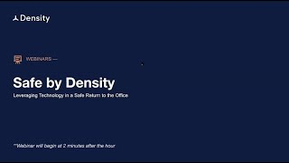 Webinar: Safe by Density  Leveraging Technology in a Safe Return to the Office