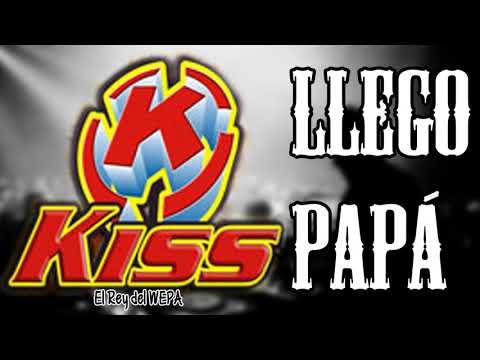 KISS SOUND - LLEGO PAPÁ [El Rey del WEPA - San Luis Potosi]