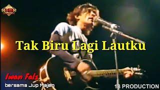 tutorial TAK BIRU LAGI LAUTKU .. Iwan Fals .  (Album Opini 1982)   Jup Majen (Cover)