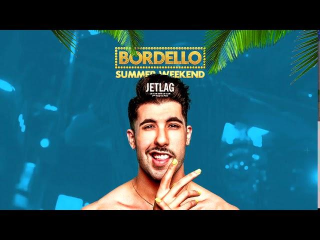 Bordello Summer Weekend @ JETLAG Club July 31 - August 1st - August 2nd