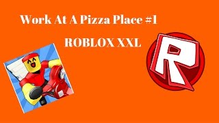 Roblox Work At A Pizza Place #1 - Het begin! - ROBLOX XXL