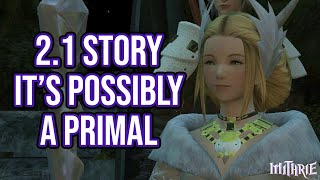 Ffxiv 2.1 0181 Story 3: It's Possibly A Primal