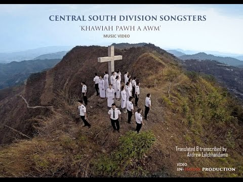 Central South Division Songsters  - Khawiah pawh a awm (Official Music Video) HD