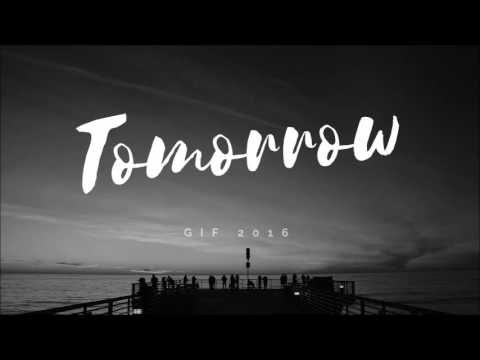 Chi - Tomorrow (GIF 2016)