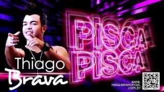 THIAGO BRAVA - PISCA PISCA thumbnail