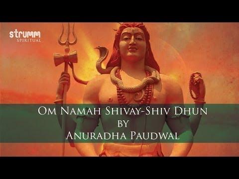 Om Namah Shivay-Shiv Dhun by Anuradha...