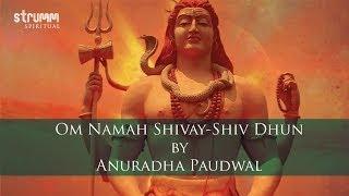 Om Namah Shivay-Shiv Dhun by Anuradha Paudwal
