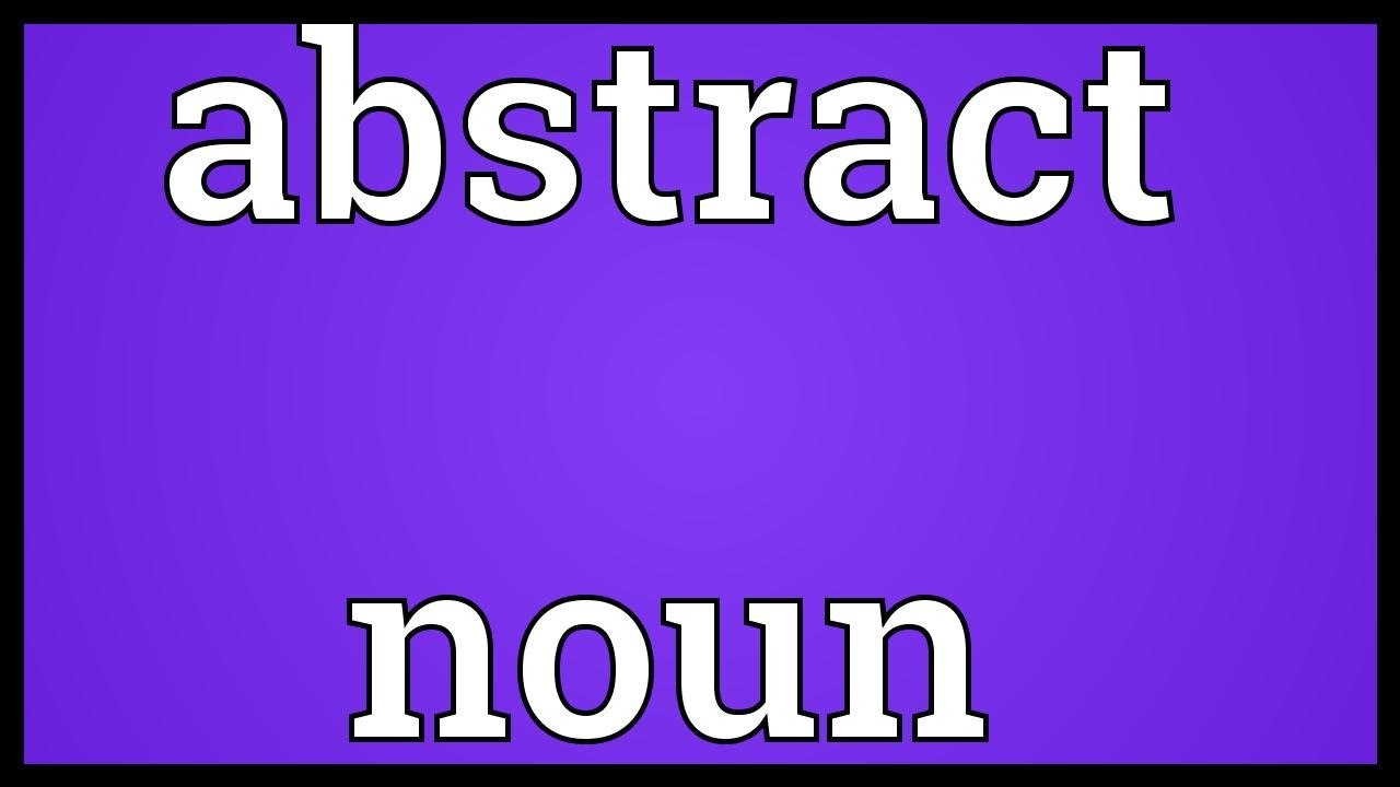 Abstract noun Meaning