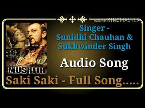 Saki Saki  Musafir  Sunidhi Chauhan, Sukhwinder Singh