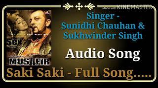 Saki Saki | Musafir | Sunidhi Chauhan, Sukhwinder Singh