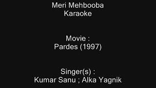 Meri Mehbooba - Karaoke - Pardes (1997) - Kumar Sanu ; Alka Yagnik