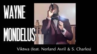 Wayne Mondelus   Viktwa feat  Nerland Avril & S  Charles