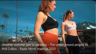 Another Summer Jam In Paradise - The Underground Project Vs Phil Collins - Paolo Monti Mashup 2020