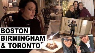 BOSTON, BIRMINGHAM, TORONTO | TRAVEL VLOG