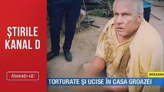 Stirile Kanal D (26.07.2019) - Torturate si ucise in CASA GROAZEI! Strigat de ajutor IGNORAT!